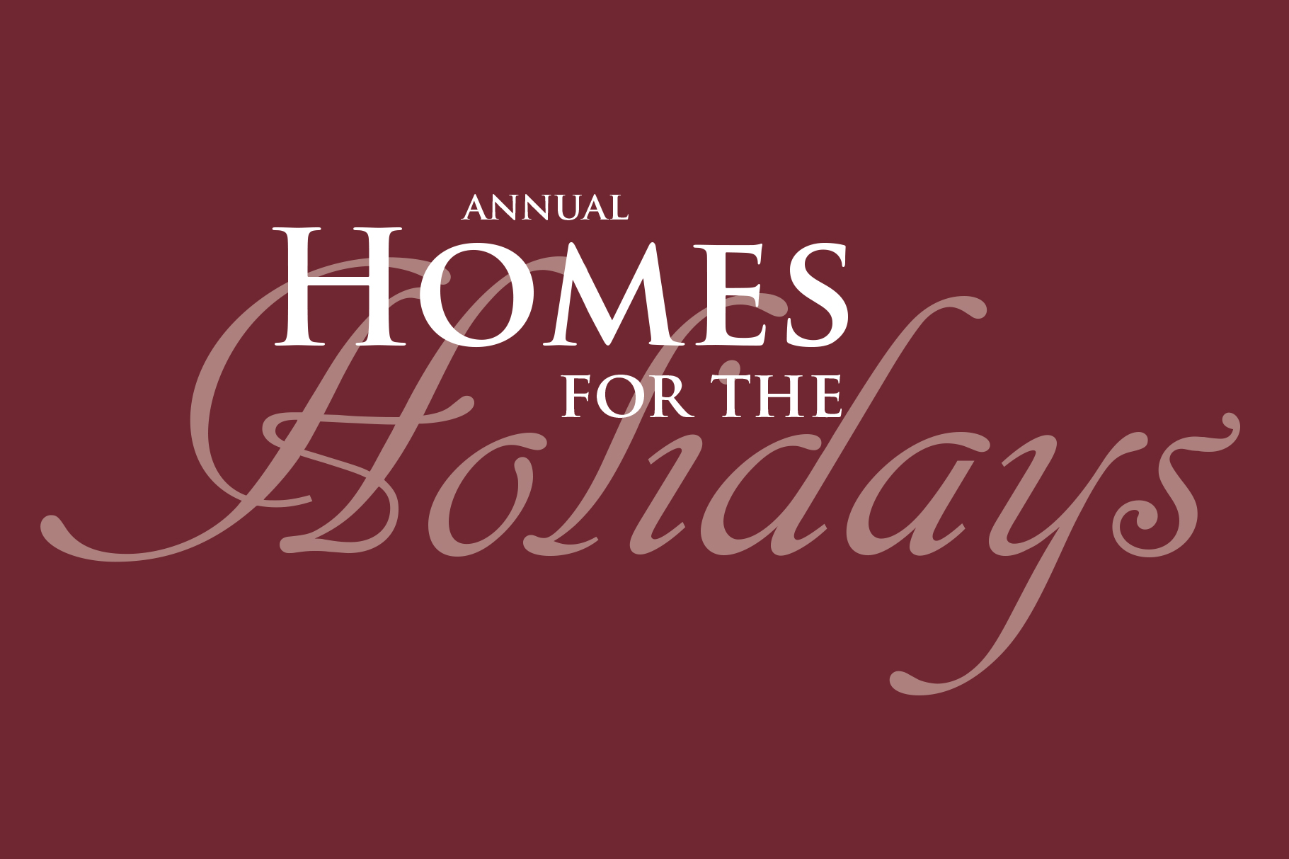 HOMES FOR THE HOLIDAYS - 21st year thumbnail