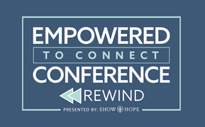 2020 Empowered To Connect Conference - REWIND - Now available to watch at home! Register Here! thumbnail